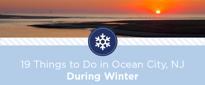 things to do in ocean city, NJ during winter