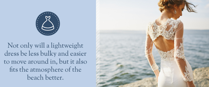Wear a lightweight dress for less bulk and to fit the beach feel better.