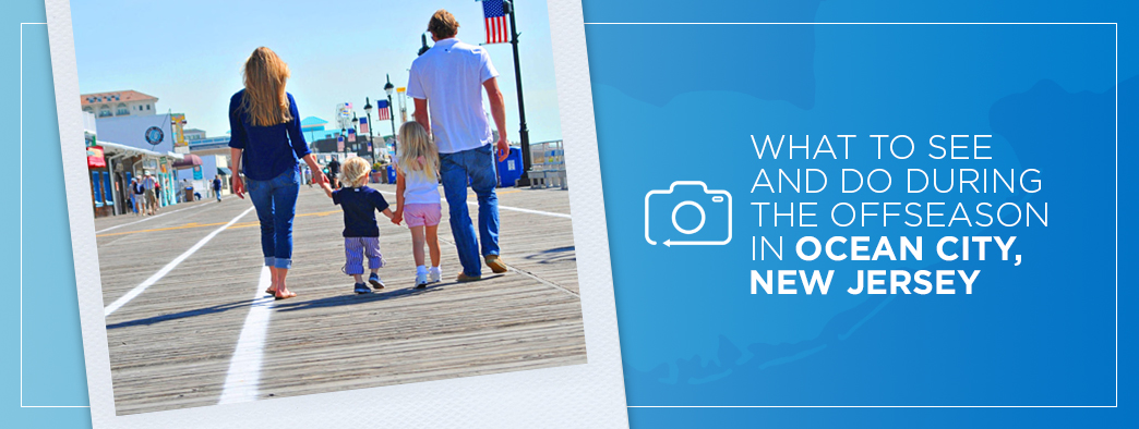 What to see and do during the offseason in ocean city