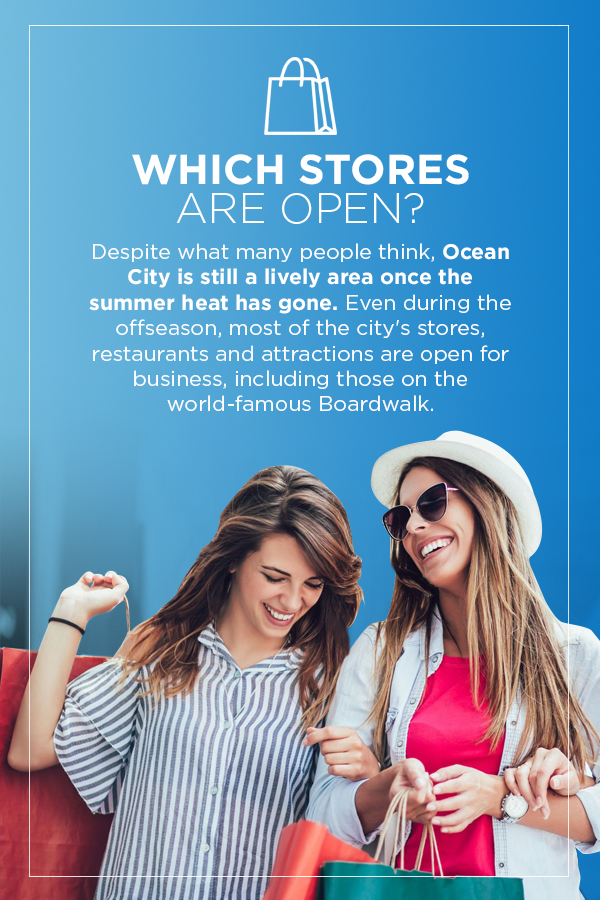 which stores are open during the offseason in ocean city