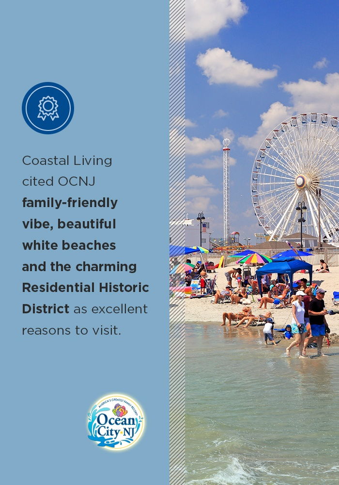 Coastal Living cited OCNJ family-friendly vibe, beautiful white beaches and the charming Residential Historic District as excellent reasons to visit