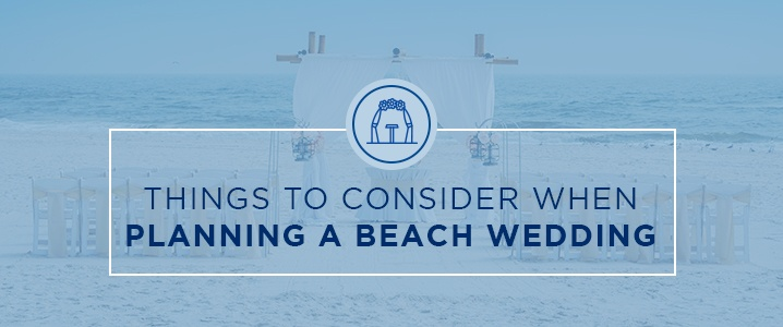 Things to Consider When Planning a Beach Wedding