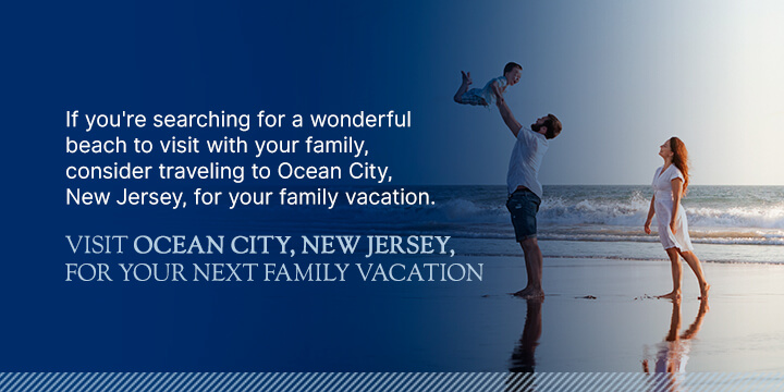 Visit Ocean City, New Jersey, for Your Next Family Vacation