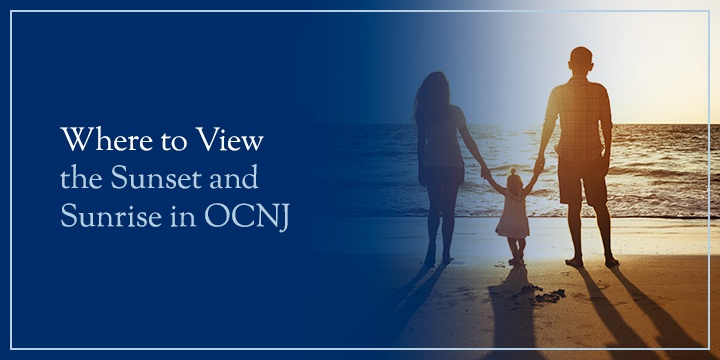 Where to View the Sunset and Sunrise in OCNJ